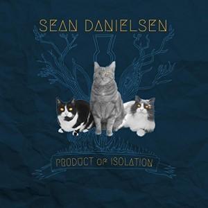 Sean_Danielsen_-_Product_Of_Isolation_-_Album_Cover